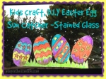 Kids Craft, Easter Egg Sun Catcher / Stained Glass